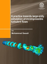 A practice towards large-eddy simulation of incompressibble turbulent flows