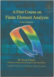 A First Course on Finite Element Analysis